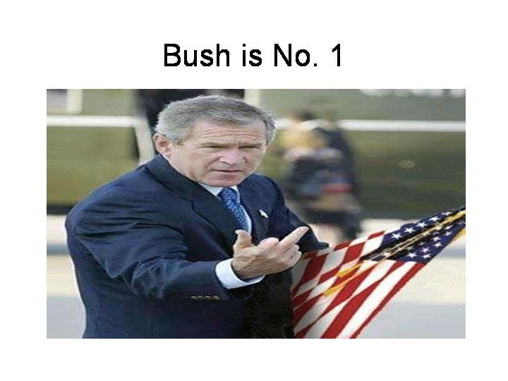 Bush is No