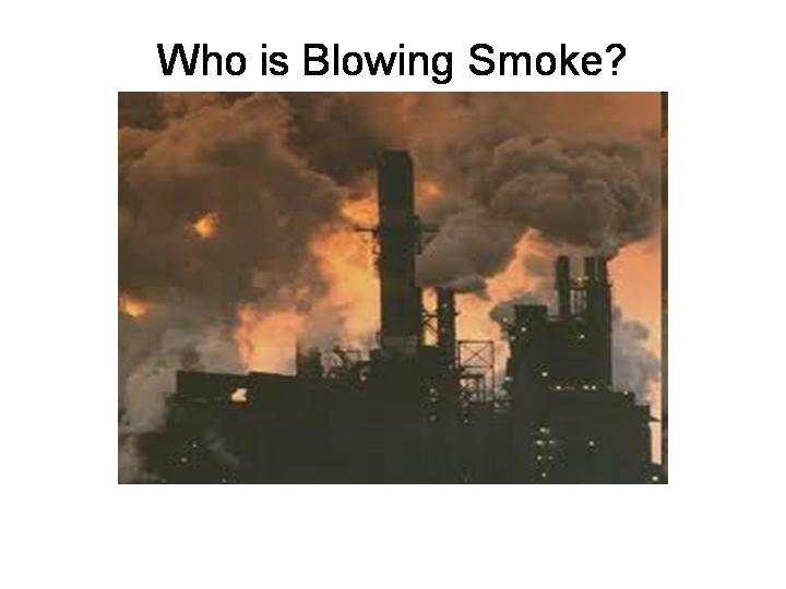 Who is Blowing Smoke