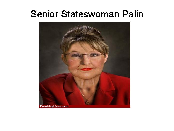 Senior Stateswoman Palin